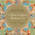To-Bless-the-Space-Between-Us-O-Donohue-John-9780385522274