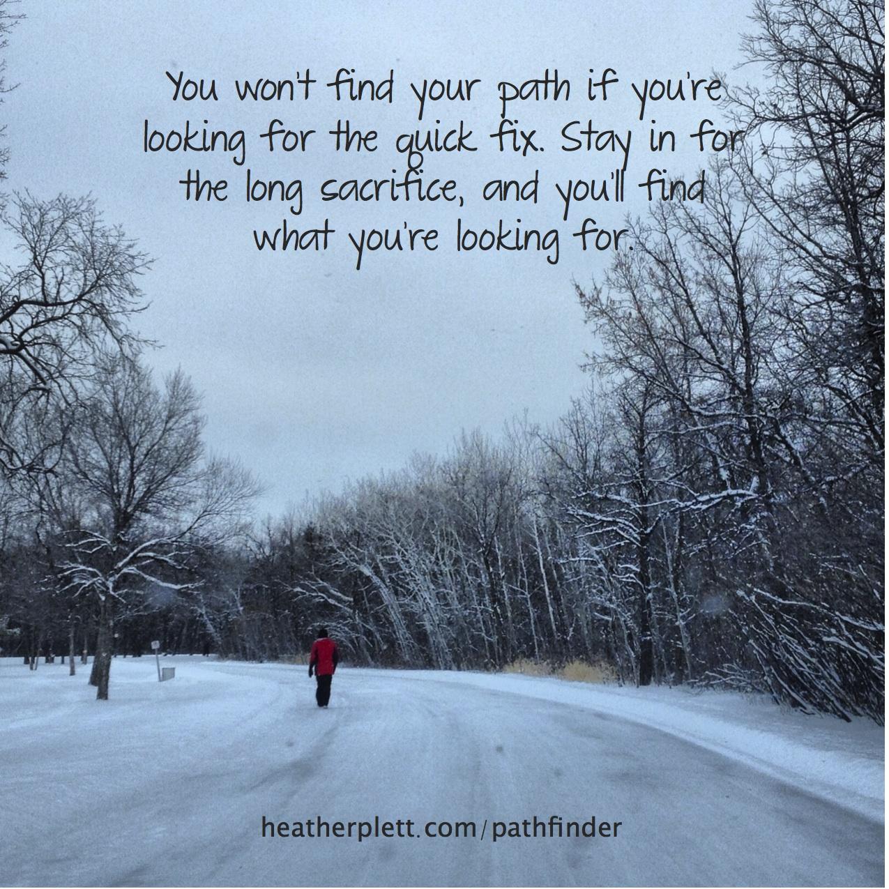 Is the sacrifice worth it? - Heather Plett
