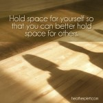 How to hold space for yourself first