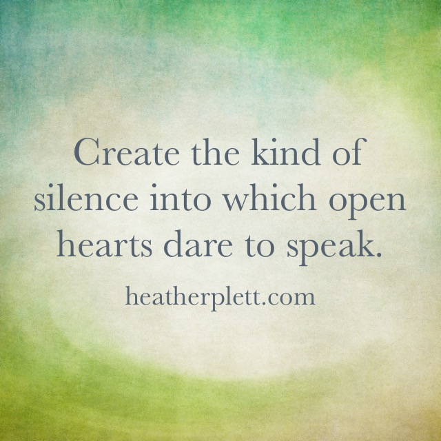 silence & open hearts