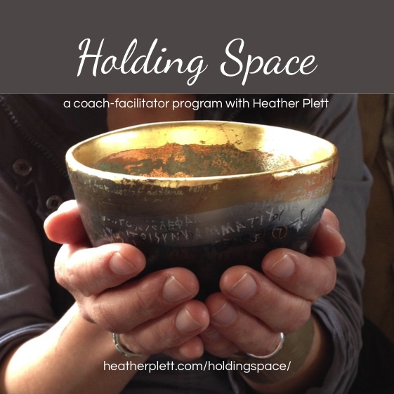 Holding Space - Heather Plett